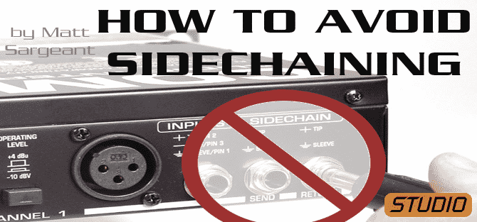 How to avoid sidechaining