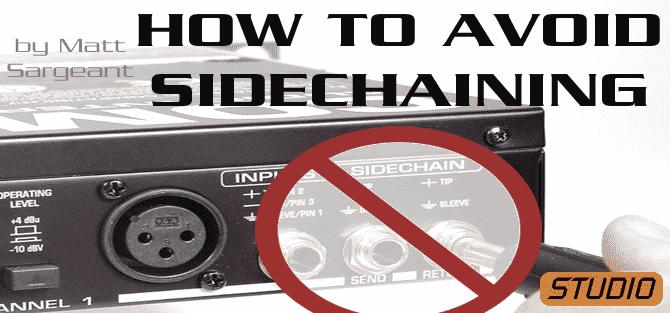 How to avoid sidechaining