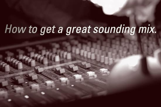 How to get a great sounding mix