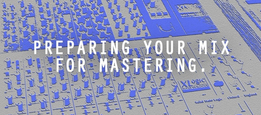 PreparingYourMixforMastering-870x385 Music Talk - No Dough Music - House Music Blog