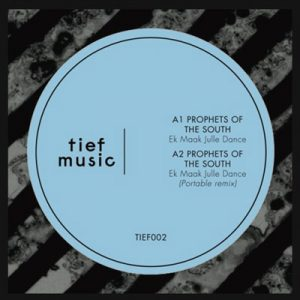 Prophets Of The South – Ek Maak Julle Dance (TIEF002)