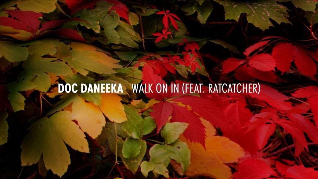 Doc Daneeka – Walk On In feat. Ratcatcher