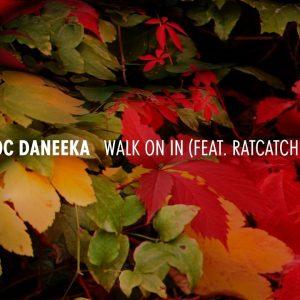 Doc Daneeka – Walk On In feat. Ratcatcher
