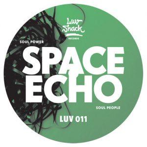 Space Echo – Soul Power  (LuvShack)