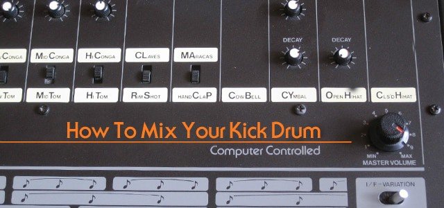 How to mix your kick drum
