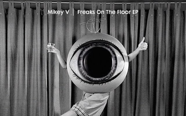 Mikey V - freaks on the floor ep, house music blog