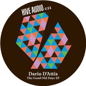 Dario D'Attis – The Good Old Days EP (HIVE AUDIO)