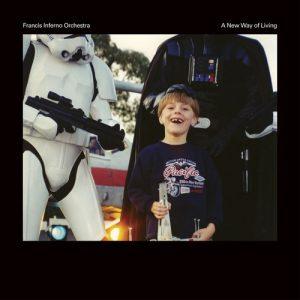 Francis Inferno Orchestra – A New Way Of Living LP (Voyeurhythm)