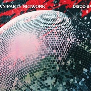 Downtown Party Network – Disco Ball Drama (FUTUREBOOGIE)