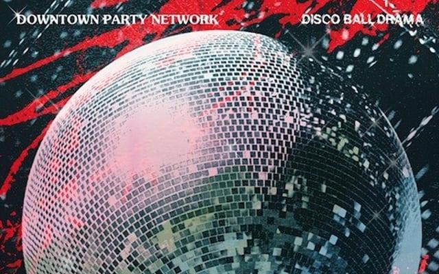 Downtown Party Network – Disco Ball Drama (FUTUREBOOGIE)