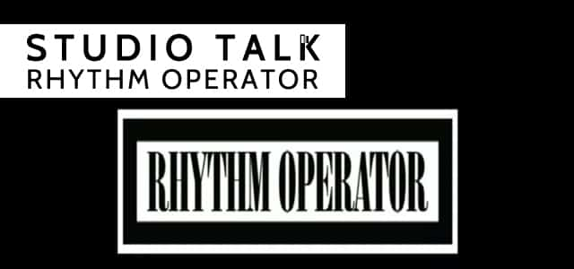 studiotalk_rhythmoperator Music Talk - No Dough Music - House Music Blog