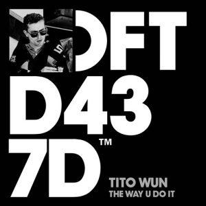Tito Wun – The Way U Do It  (Defected)