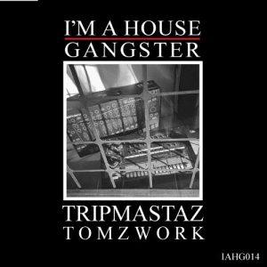 Tripmastaz – Tomzwork (IAHG)