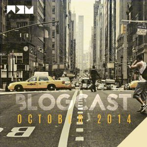 BLOGCAST – October 2014