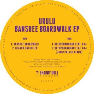 Urulu – Banshee Boardwalk EP (Shabby Doll)