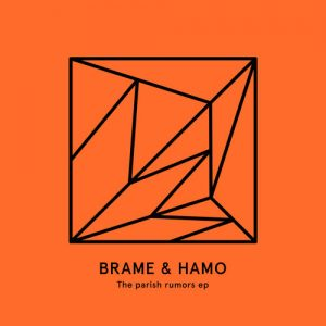 Brame & Hamo – The Parish Rumors EP – Heist Recordings