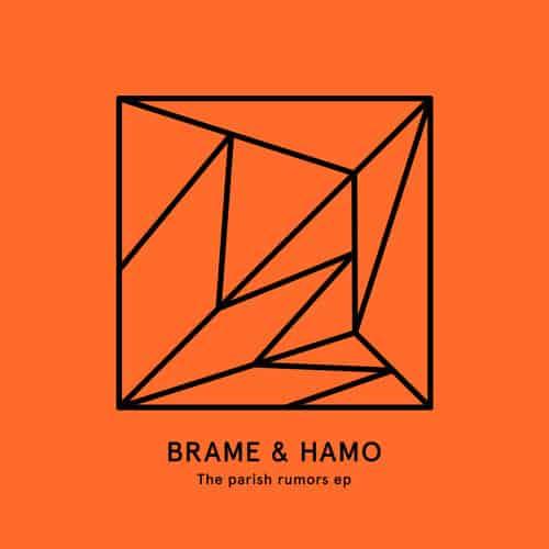 Brame Amp Hamo The Parish Rumors Ep Heist Recordings