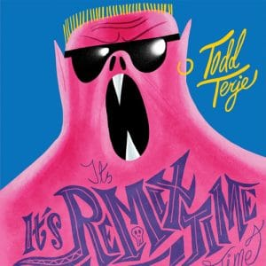 Todd Terje – It's It's Remix Time Time
