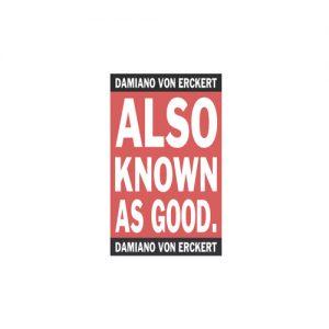 Damiano Von Erckert – Also known as good (AVA)