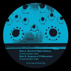 Disco Deviance – Frank Booker Edits – A World Of make Believe / Sequence Of Movement