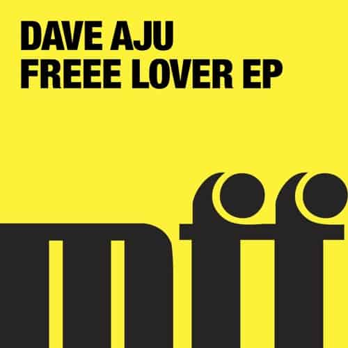 Dave Aju – Freee Lover EP