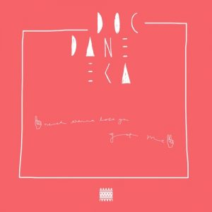 Doc Daneeka – Never Wanna Lose You (Ten Thousand Yen)
