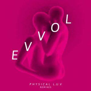 Evvol  – Physical L.U.V (Steffi Remix)