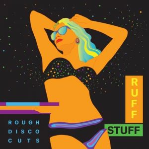 Ruff Stuff – Rough Disco Cuts – BBC005