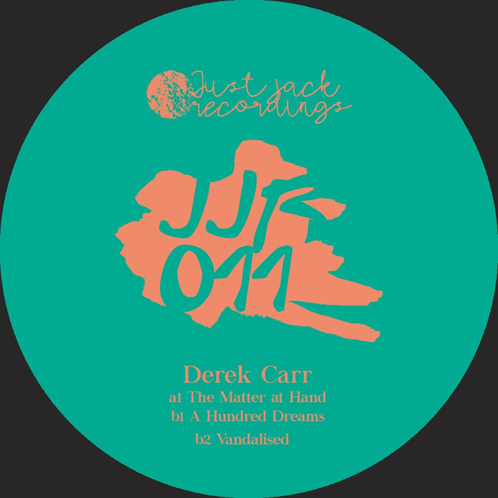Derek Carr – The Matter at Hand EP (JJR011)
