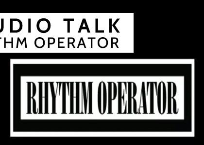 Studio Talk with Rhythm Operator