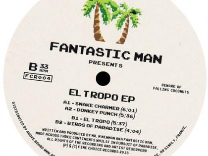 Fantastic Man – El Tropo EP (FCR004)