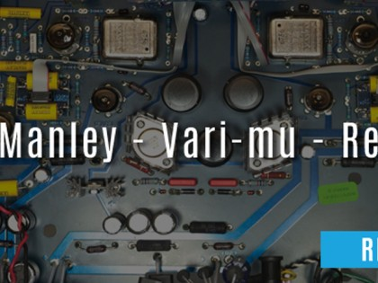 Manley – Vari Mu Compressor Review (UAD)